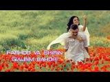 Farhod va Shirin - Qalbim bahori  Фарход ва Ширин - Калбим бахори