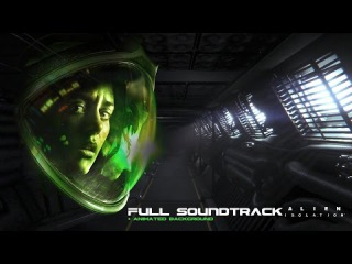 ALIEN: ISOLATION FULL SOUNDTRACK COMPLETE OST + ANIMATED BACKGROUND HD
