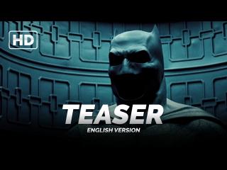 Тизер-трейлер: «Бэтмен против Супермена: На заре справедливости» 2016 (ENG)