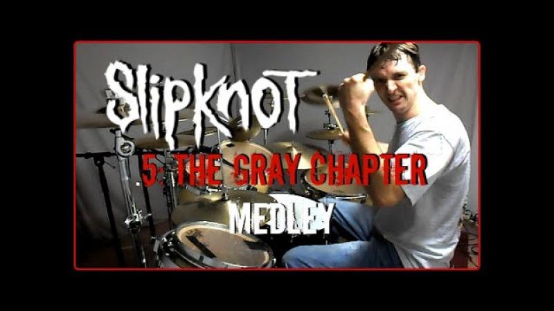 SLIPKNOT MEDLEY - .5: The Gray Chapter