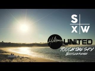 Hillsong UNITED - Touch The Sky (SXW BOOTLEG REMIX)