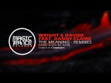 Wright &amp Davids feat. Danny Claire - The Meaning (Sunset &amp Myk Bee Remix) Magic Trance