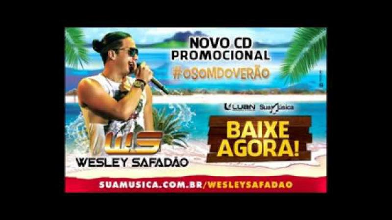 TO CARENTE DE AMOR - WESLEY SAFADÃO E GAROTA SAFADA CD FEVEREIRO 2015 O SOM DO VERÃO