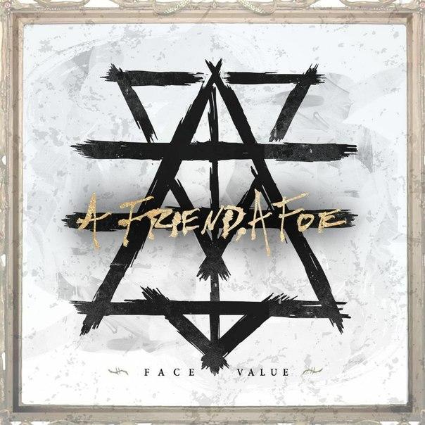 A Friend, A Foe - Face Value [EP] (2015)