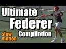 Roger Federer Ultimate Slow Motion Compilation Forehand Backhand Serve Volley Overhead