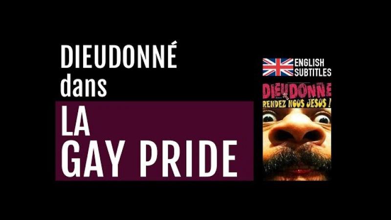 Dieudonné - LA GAY PRIDE (Rendez nous Jésus, 2011) - (English subtitles)