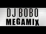 DJ BoBo - Greatest Hits - Megamix