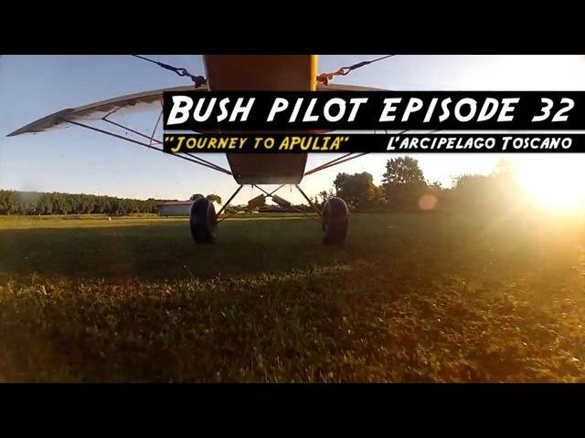 BUSH PILOT EPISODE 32 - L'arcipelago Toscano
