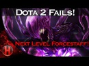 Dota 2 Fails Next Level Forcestaff