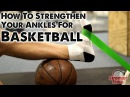 How to Strengthen Your Ankles for Basketball