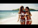 Tropical &amp Deep House Mix - Positive Vibes #3