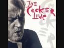 Joe Cocker Live With a little help from my Friends