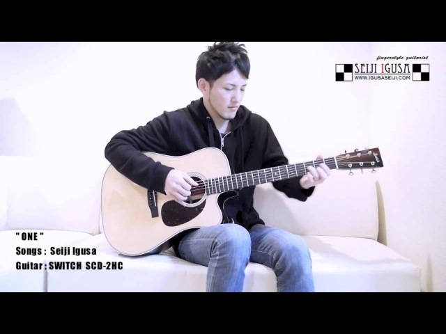 """NEW SONG ! """"ONE"""" [Seiji Igusa] Solo Fingerstyle Guitar"""