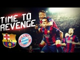 Fc Barcelona - Time To Revenge ● 2015 HD