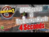 Borderlands 2 OP8 Hyperius vs The Drunken Hive In 4 Seconds