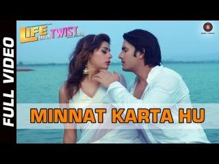Minnat Karta Hu Official Video | Life Mein Twist Hai | Javed Ali | Sahil Akhter & Arshi Survanshi