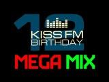 Kiss FM - MEGAMIX - 12 Years Birthday - 46 best dance tracks