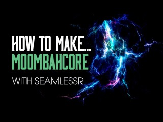 How To Make 'Moombahcore' with SeamlessR - Creating The Rhythm Bass