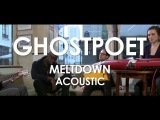 Ghostpoet - Meltdown (Acoustic Live in Paris )