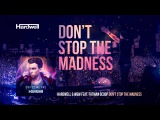 Hardwell &amp W&ampW feat. Fatman Scoop - Don't Stop The Madness (OUT NOW!) #UnitedWeAre