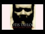 Otis Taylor - Ten Million Slaves