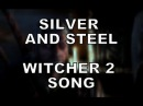 WITCHER 2 SONG - Silver Steel
