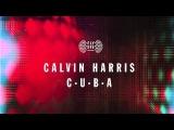 Calvin Harris - C.U.B.A. (Official Audio)