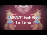 Akcent feat. Veo - La Luna (Online Video)