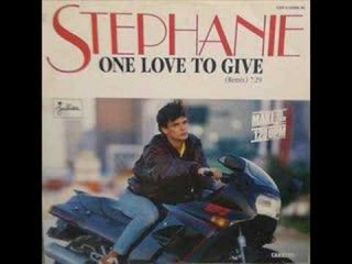 STEPHANIE - ONE LOVE TO GIVE (REMIX)