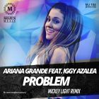 Ariana Grande feat. Iggy Azalea - Problem (Mickey Light Remix) [2014]