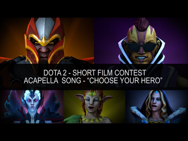 "[SFM] Dota 2 - Short Film Contest. Acapella Song - ""CHOOSE YOUR HERO"""