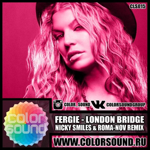 Fergie - London Bridge (Nicky Smiles & Roma-Nov Remix ... Fergie Remix