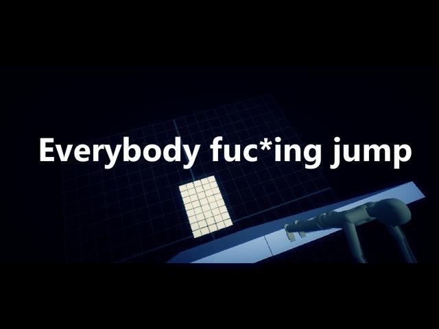 Everybody fuc*ing jump