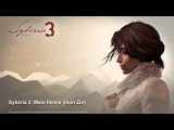 Syberia 3 Главная музыкальная тема Inon Zur