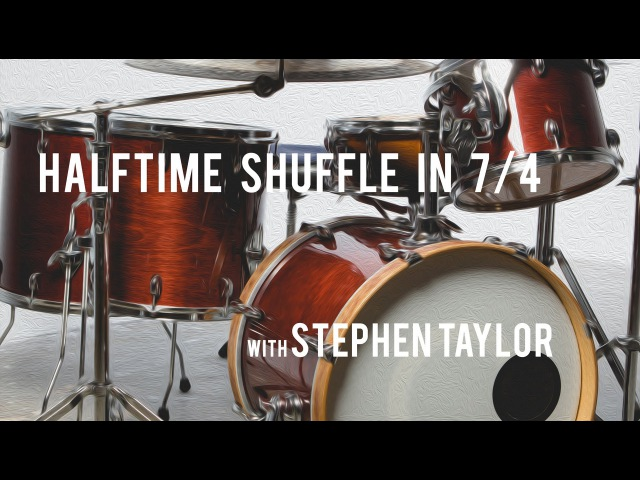 DRUM LESSON Half Time Shuffle in 7 4 with Stephen Taylor