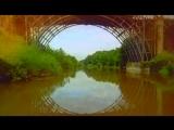 Мировые сокровища культуры. Первый железный мост в мире. Ущелье Айрон-Бридж