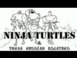 Три богатыря против Черепашек НиндзяNinja Turtles vs Three Russian Bogaturs (animation)
