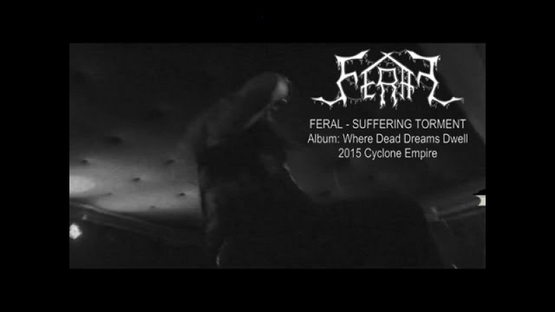 FERAL - Suffering Torment (Official Video)