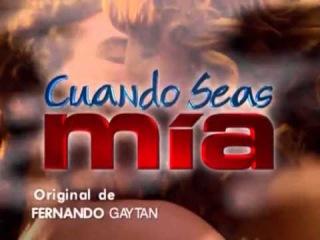 Женщина с ароматом кофе / Cuando seas mía (2001 – 2002) ENTRADA