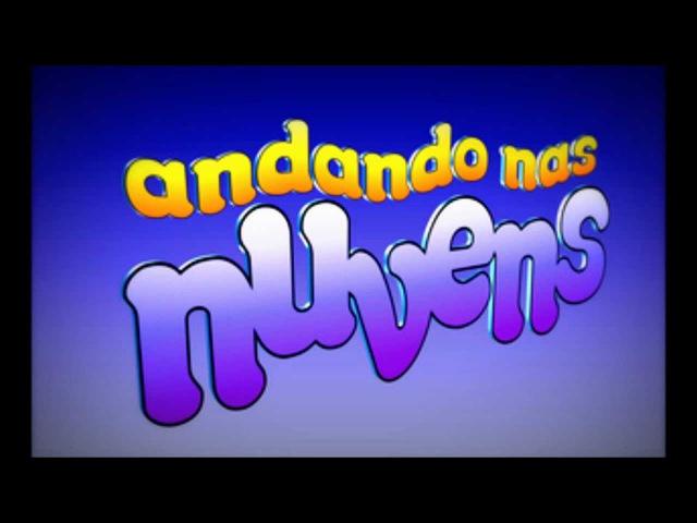 Воздушные замки / Andando Nas Nuvens 1999 TEMA DE ABERTURA