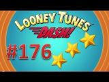 Looney Tunes Dash! level 176 - 3 stars. Episode 12.