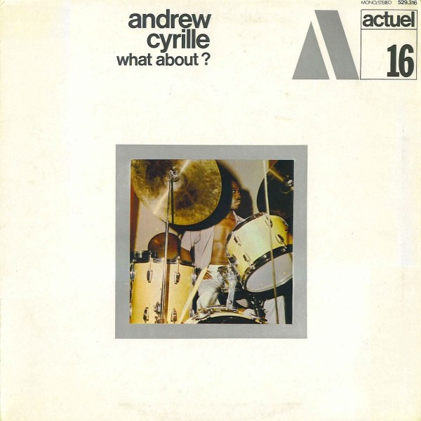 andrew cyrille - what about actuel 16