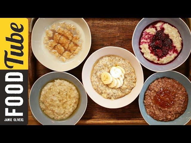 How to Make Perfect Porridge - 5 Ways   Jamie Oliver