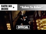 Faith No More - Ashes to Ashes (Official Music Video)