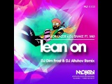 Major Lazer x DJ Snake feat. MO - Lean On (DJ Dim Frost &amp DJ Altuhov Remix)
