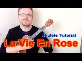 La Vie En Rose (How I Met Your Mother) - Ukulele Tutorial