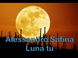 Alessandro Safina - Luna луна ту клон музыка kloni music klon muzika