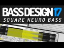 Bass Design 17 Square Neuro Bass Koan Sound Culprate