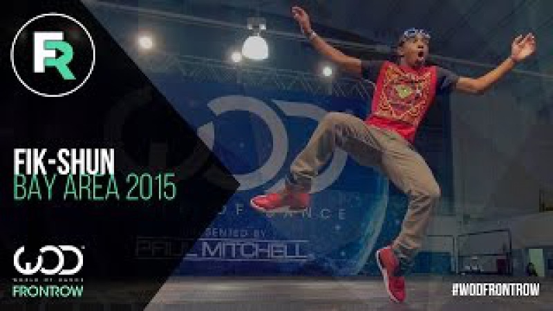 Fik-Shun | FRONTROW | World of Dance Bay Area 2015 WODBAY2015