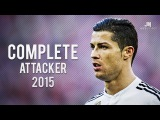 Cristiano Ronaldo ● Complete Attacker 2015 ● HD